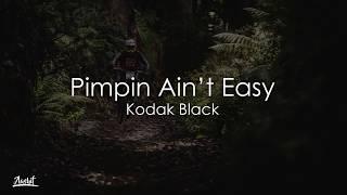 Kodak Black - Pimpin Ain't Easy (Lyrics / Lyric Video)