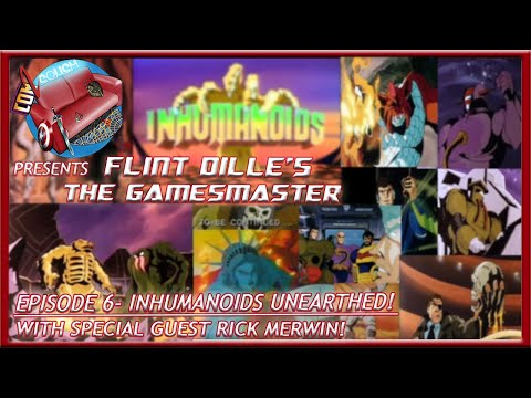 Flint Dille's The Gamesmaster: Episode 6- Inhumanoids Unearthed!