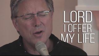 Video Don Moen - I Offer My Life | Acoustic Worship Sessions MP3, 3GP, MP4, WEBM, AVI, FLV Juli 2018