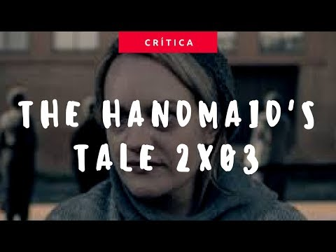 The Handmaid's Tale (2x03 - Baggage) | Crítica
