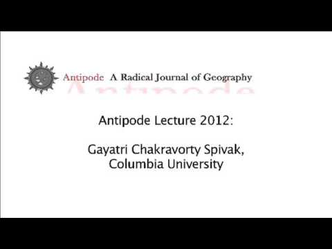 Antipode Annual Lecture: Gayatri Spivak (Podcast)