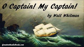 O CAPTAIN! MY CAPTAIN! by Walt Whitman