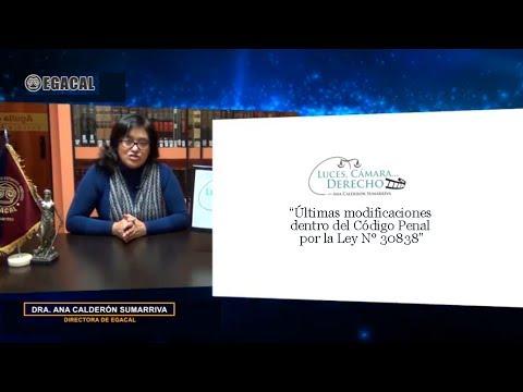 Programa 89 - Últimas modificaciones dentro del Código Penal por Ley 30838 Luces Cámara Derecho