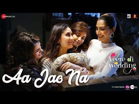 Aa Jao Na | Veere Di Wedding | Kareena, Sonam, Swa