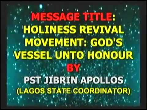 HRMW525 HOLINESS REVIVAL MOVEMENT ;GOD´S VESSEL UNTO HONOUR ,pst JIBRIL APPOLOS