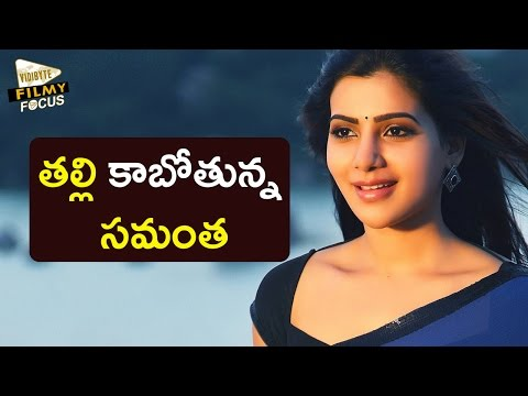 Samantha to Act in Mother role