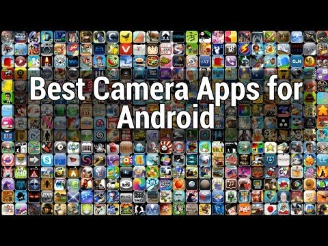 Best Camera Apps for Android!