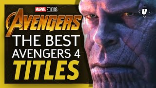 The Best Possible Avengers 4 Titles