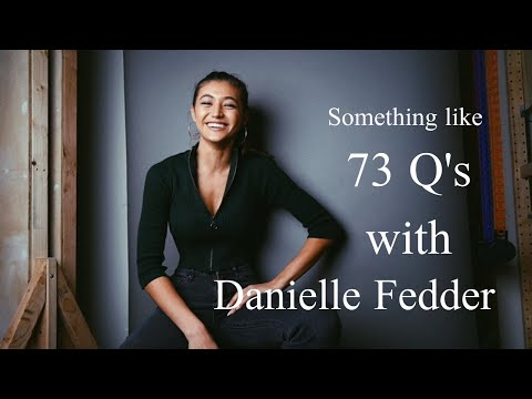 73 Questions with Danielle Fedder