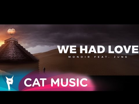 Monoir - We Had Love Video
