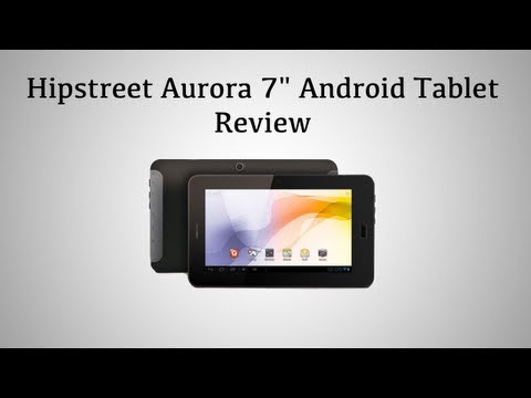 Hipstreet Aurora 7'' Android 4.0.4 Tablet Review