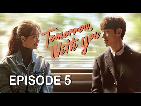 Tomorrow With You | Episode 5 (Arabic, English and Turkish Subtitles)
