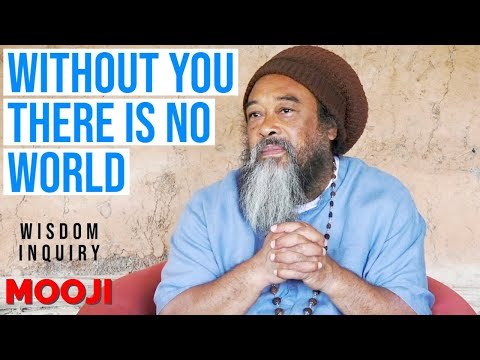 Mooji Video: Is There a World Without YOU ?
