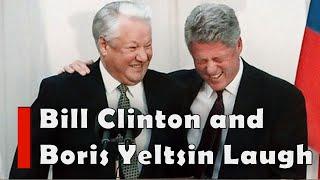 Bill Clinton President Boris Yeltsin laugh Uncontrollably