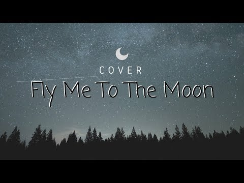 Video Fly Me To The Moon - Frank Sinatra | Cover By Asya download in MP3, 3GP, MP4, WEBM, AVI, FLV January 2017