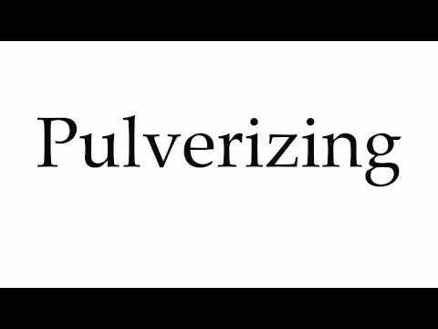 How to Pronounce Pulverizing