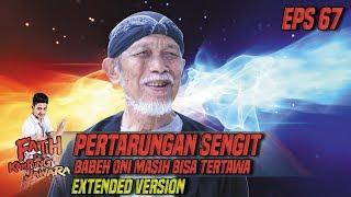 GOKIL!! Pertarungan Sengit Babeh Oni Masih Bisa Tertawa Part 1 - Fatih Di Kampung Jawara Eps 67