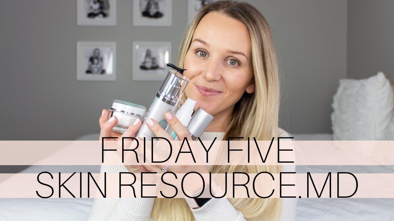 Friday Five   Skin Resource.MD Skincare