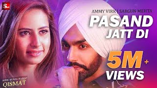 Video Pasand Jatt Di || Qismat || Ammy Virk | Sargun Mehta | Jaani & Sukh E Muzical Doctorz New Song 2018 MP3, 3GP, MP4, WEBM, AVI, FLV April 2019