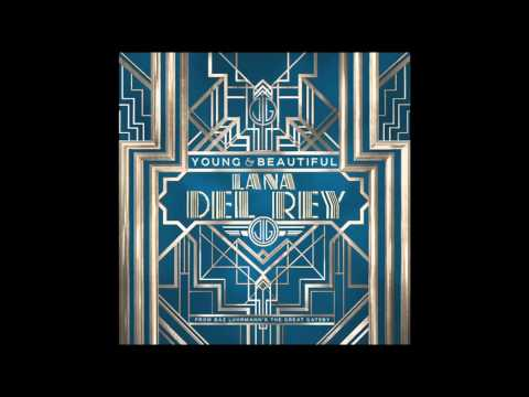 Lana Del Rey - Young and Beautiful (from 'The Great Gatsby' Soundtrack)