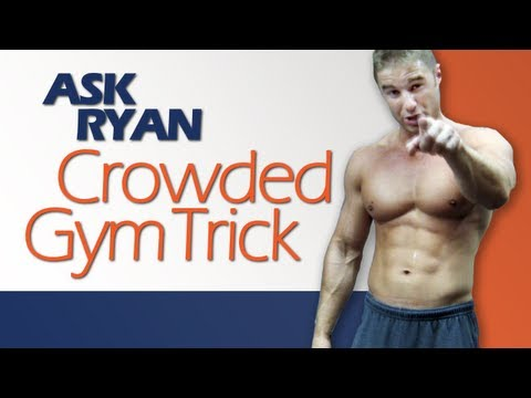 My Crowded Gym Trick, Multiple Muscles or Isolation? Cardio or Weights First?