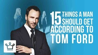 Video 15 Things Every Man Should Get According To Tom Ford MP3, 3GP, MP4, WEBM, AVI, FLV Desember 2018