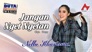 Video Nella Kharisma - Jangan Nget Ngetan [OFFICIAL] MP3, 3GP, MP4, WEBM, AVI, FLV Mei 2019