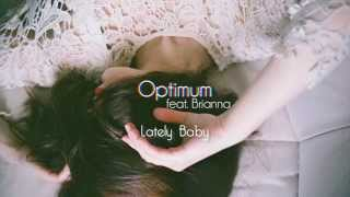 OPTIMUM - Lately Baby (feat. BRIANNA)