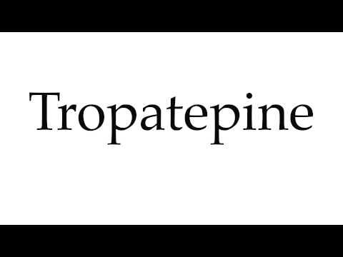 How to Pronounce Tropatepine