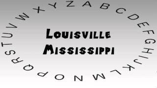 Louisville (MS) United States  city photo : How to Say or Pronounce USA Cities — Louisville, Mississippi
