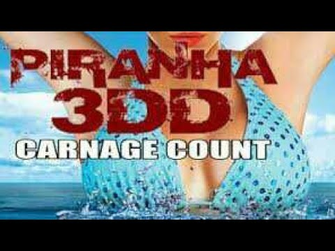 Piranha 3DD (2012) Carnage Count