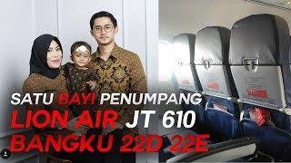 Video Kisah Haru Satu Bayi Penumpang Jatuhnya Lion Air JT 610 Duduk di Bangku 22D 22E MP3, 3GP, MP4, WEBM, AVI, FLV Maret 2019