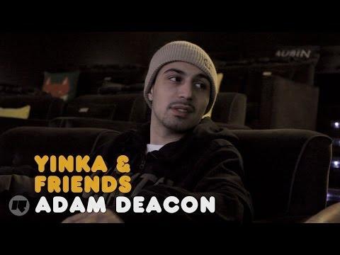 YINKA & FRIENDS: ADAM DEACON