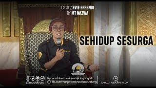 Video Sehidup Sesurga - Ust. Evie Effendi MP3, 3GP, MP4, WEBM, AVI, FLV April 2019