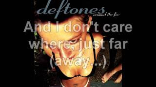 Deftones | Be Quiet and Drive (Far Away) | Lyrics | HD