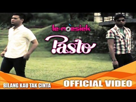 Pasto - Jangan Bilang Kau Tak Cinta [Official Music Video]