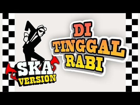 SKA 86 - DITINGGAL RABI (SKA Reggae Version) Mp3