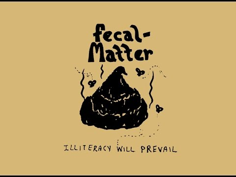 Fecal Matter  - Illiteracy Will Prevail (Full Album) (Remix)