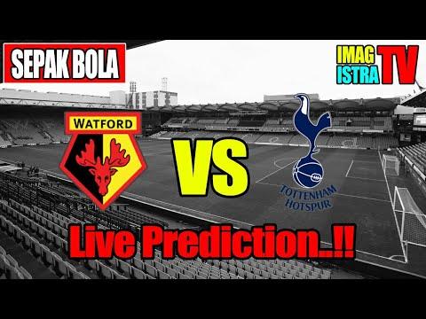 Watford FC Vs Tottenham Hotspur FC Live Prediksi Pertandingan England Liga Primer 2018