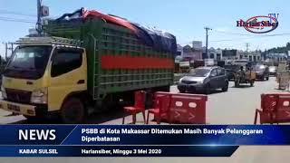 PSBB di Kota Makassar Ditemukan Masih Banyak Pelanggaran Diperbatasan (HARIANSIBER TV)