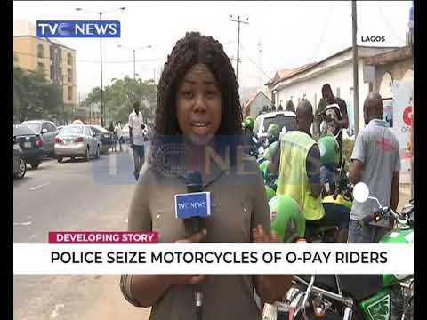 Police seize motorcycles of O-PAY riders