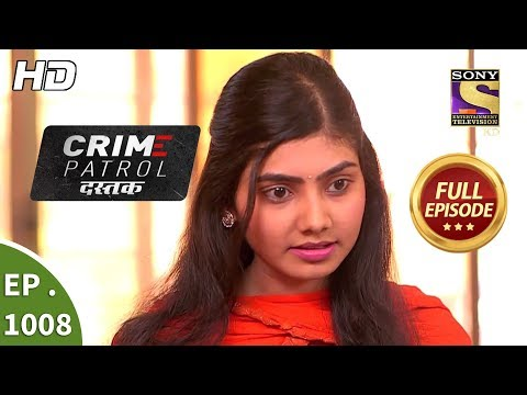 Crime Patrol Dastak - Ep 1008 - Full Episode - 29th March, 2019