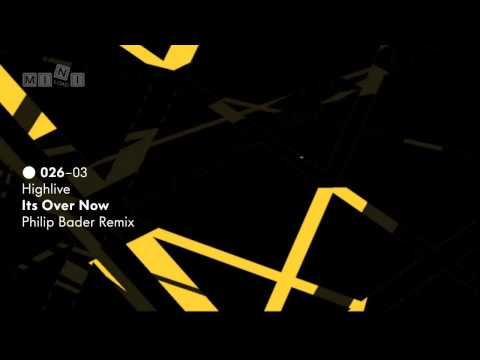 Mini026 Highlive - It's over now (Philip Bader Remix)