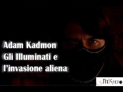 adam kadmon - l'invasione aliena programmata e gli illuminati