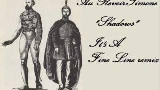 Au Revoir Simone - Shadows (It's A Fine Line Remix)