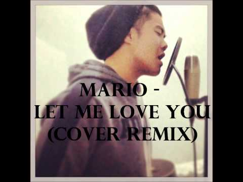 Mario - Let Me Love You (Remix Cover)