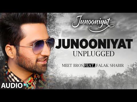 JUNOONIYAT UNPLUGGED | Audio Song | Meet Bros,Feat