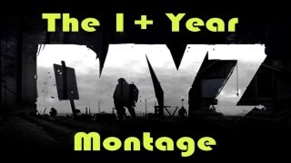 DayZ - The 1+ Year Montage