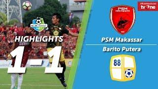 Video PSM Makassar vs Barito Putera: 1-1 All Goals & Highlights MP3, 3GP, MP4, WEBM, AVI, FLV November 2017