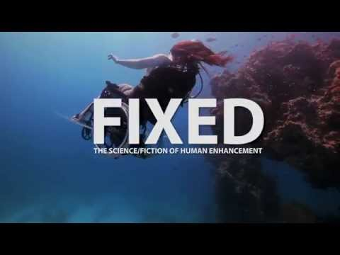 Fixed: The Science/Fiction of Human Enhancement -- new broadcast trailer